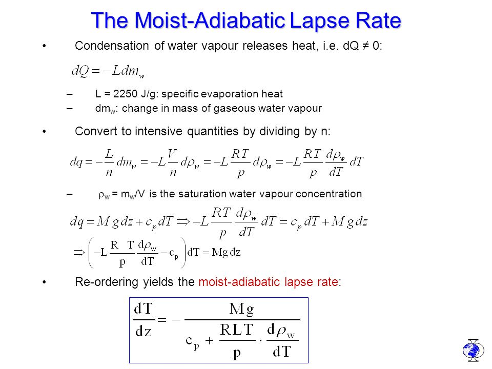 Physik der Atmosphäre I The Moist-Adiabatic Lapse Rate Condensation of water vapour releases heat, i.e.