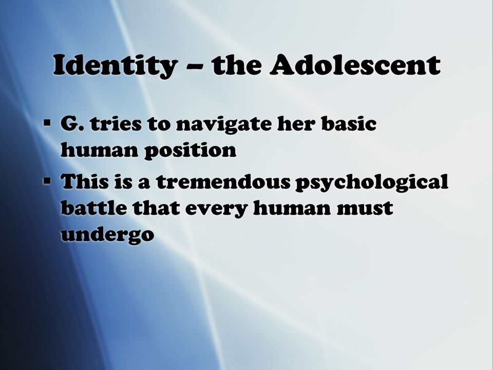 Identity – the Adolescent  G.