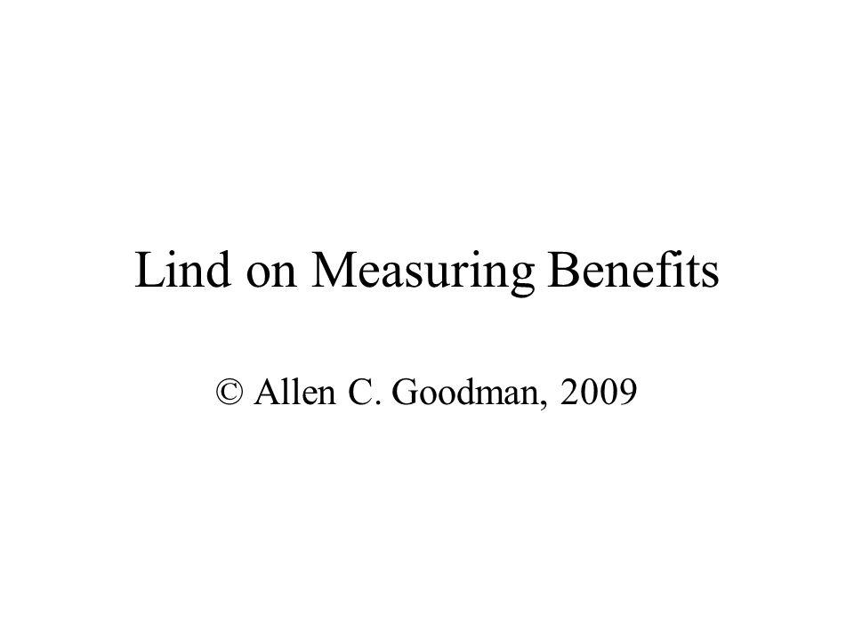 Lind on Measuring Benefits © Allen C. Goodman, 2009