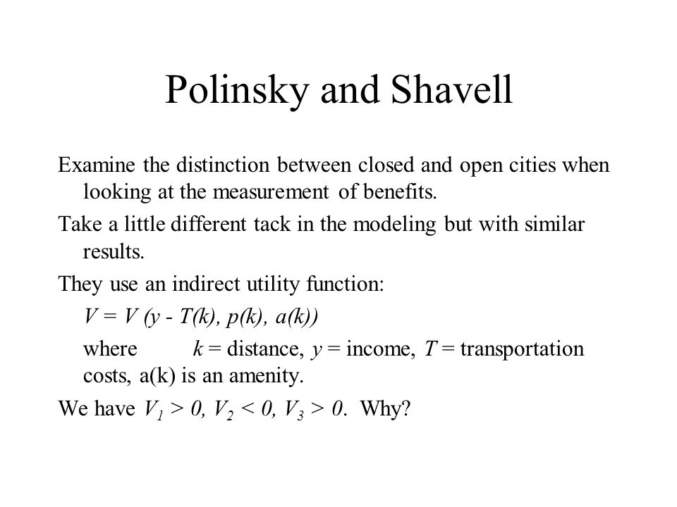 Polinsky and Shavell Examine the distinction between closed and open cities when looking at the measurement of benefits.