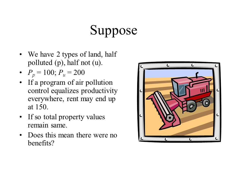 Suppose We have 2 types of land, half polluted (p), half not (u).