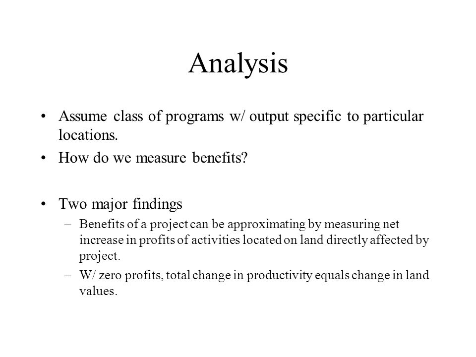 Analysis Assume class of programs w/ output specific to particular locations.