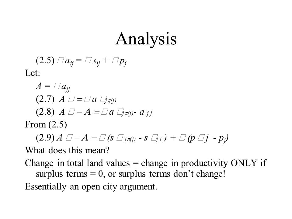 Analysis (2.5)  a ij =  s ij +  p j Let: A =  a jj (2.7) A  a j  (j) (2.8) A  a j  (j) - a j  j From (2.5) (2.9) A  s j  (j) - s j  j ) +  p j - p j ) What does this mean.