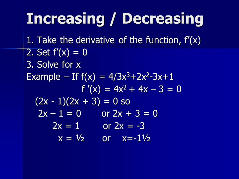 First derivative test (II) f '(x) = (1-x 2 )/positive 4.