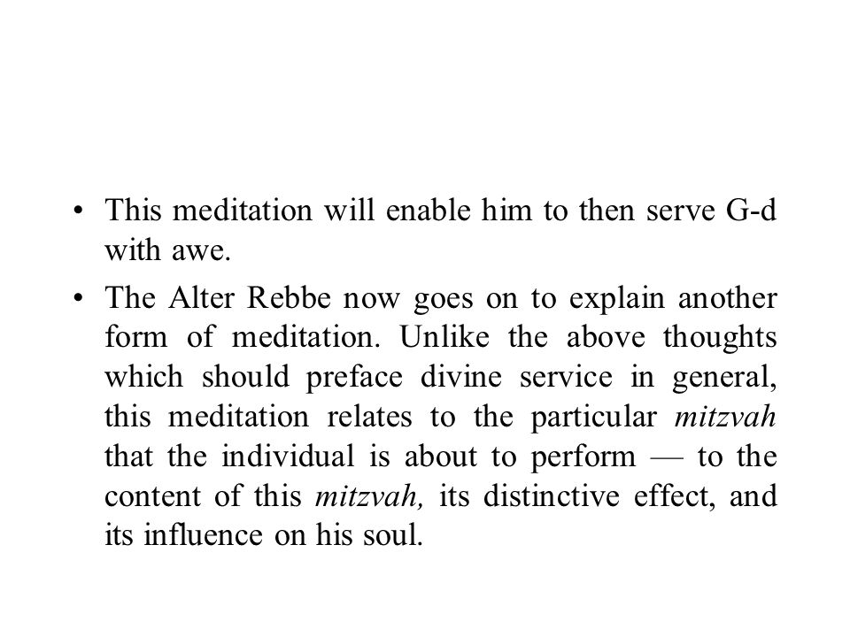 This meditation will enable him to then serve G ‑ d with awe.