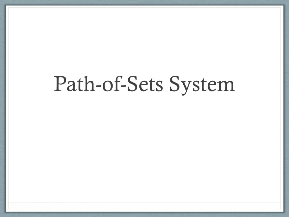 Path-of-Sets System