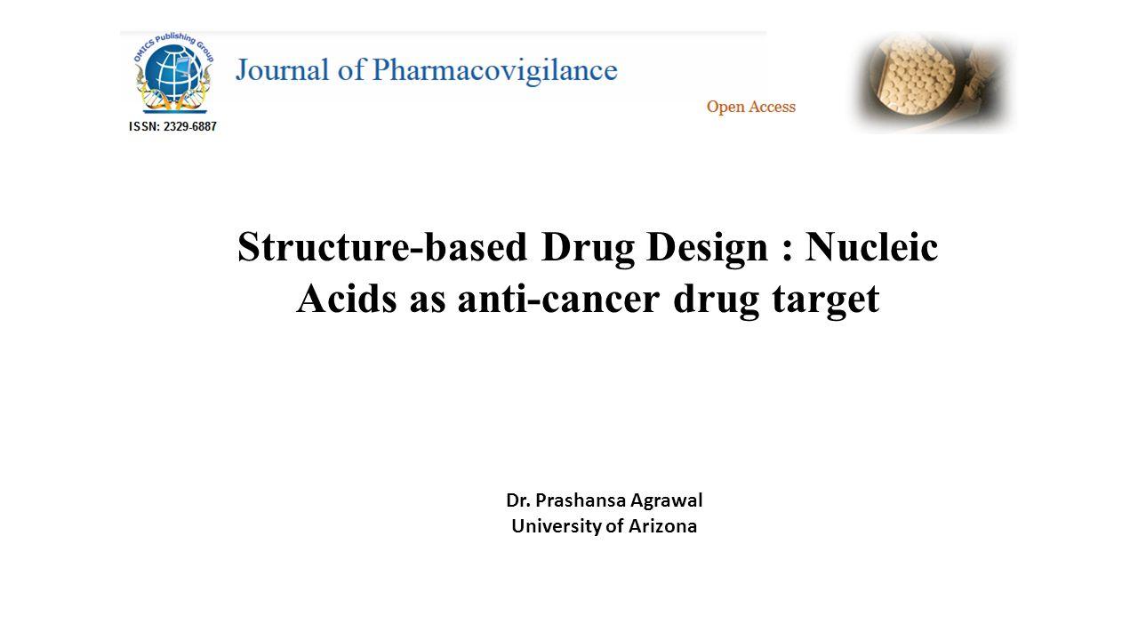 Structure-based Drug Design : Nucleic Acids as anti-cancer drug target Dr.