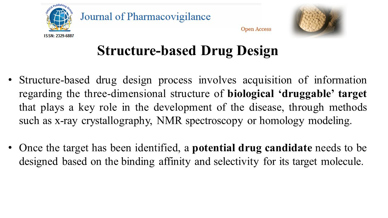 Structure-based drug design process involves acquisition of information regarding the three-dimensional structure of biological 'druggable' target that plays a key role in the development of the disease, through methods such as x-ray crystallography, NMR spectroscopy or homology modeling.