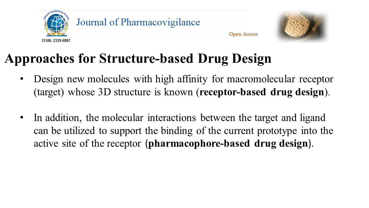 Approaches for Structure-based Drug Design Design new molecules with high affinity for macromolecular receptor (target) whose 3D structure is known (receptor-based drug design).