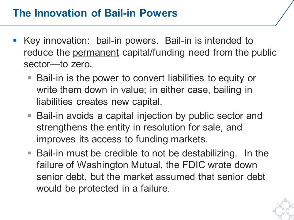  Key innovation: bail-in powers.