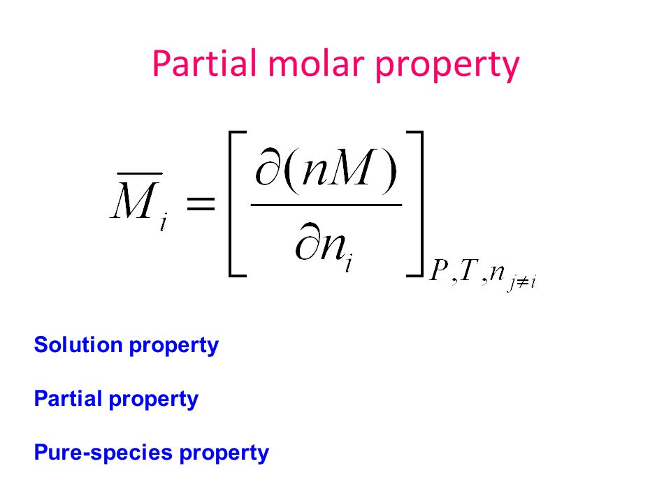 Partial molar property Solution property Partial property Pure-species property