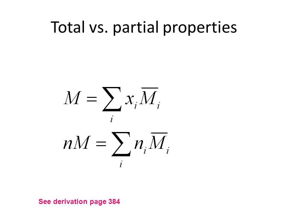 Total vs. partial properties See derivation page 384