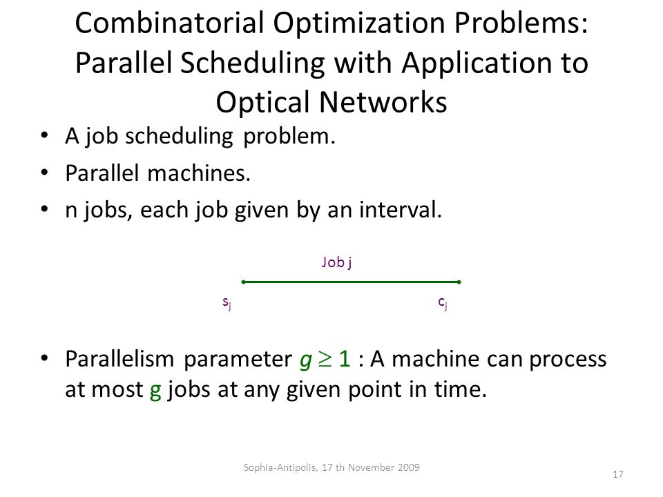 Combinatorial Optimization Problems: Parallel Scheduling with Application to Optical Networks A job scheduling problem.