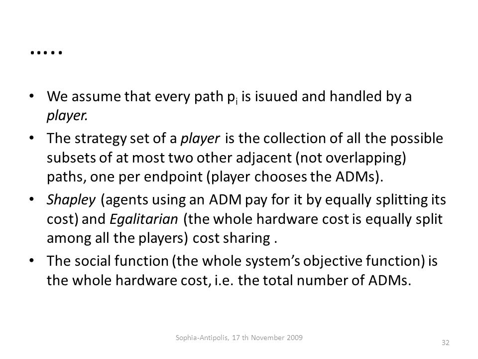 ….. We assume that every path p i is isuued and handled by a player.