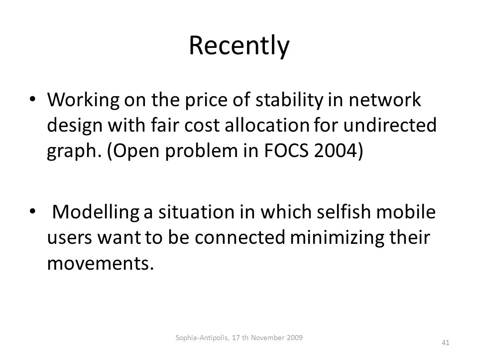 Recently Working on the price of stability in network design with fair cost allocation for undirected graph.