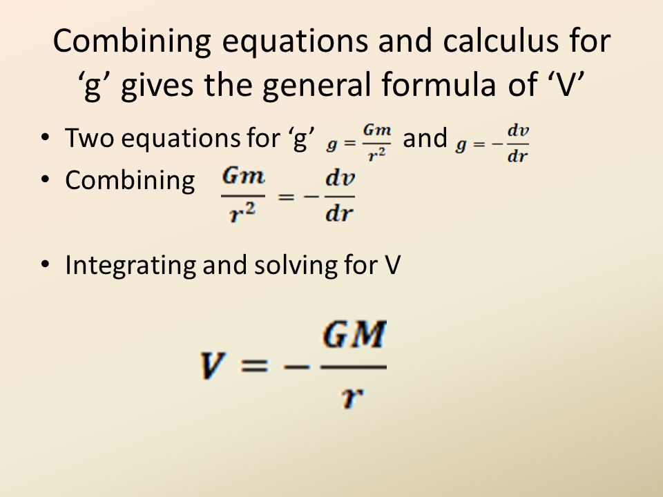 Combining equations and calculus for 'g' gives the general formula of 'V' Two equations for 'g' and Combining Integrating and solving for V