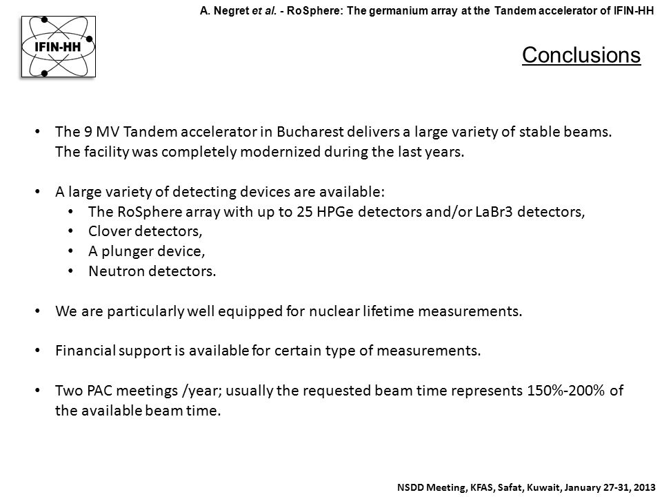 NSDD Meeting, KFAS, Safat, Kuwait, January 27-31, 2013 A. Negret et al. - RoSphere: The germanium array at the Tandem accelerator of IFIN-HH Conclusio