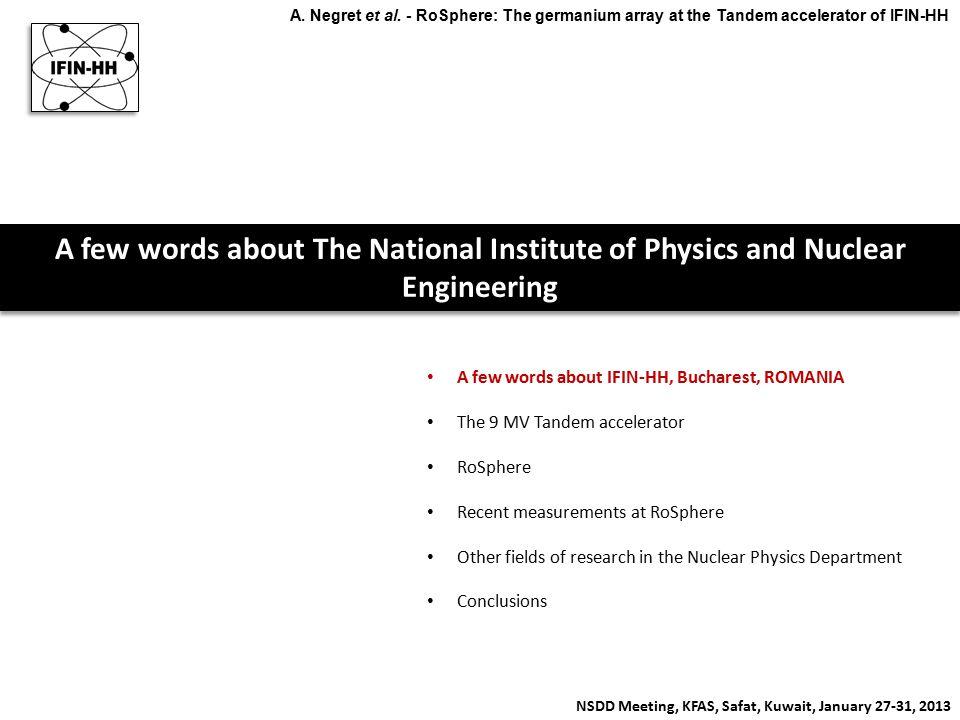 IFIN-HH, Bucharest-Magurele, Romania - Location NSDD Meeting, KFAS, Safat, Kuwait, January 27-31, 2013 A.