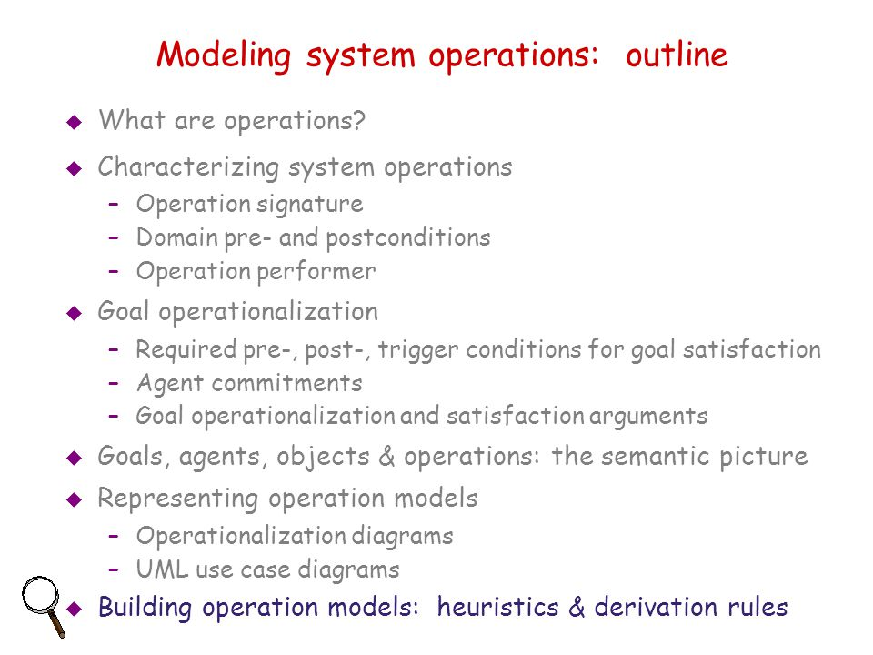 Modeling system operations: outline  What are operations.