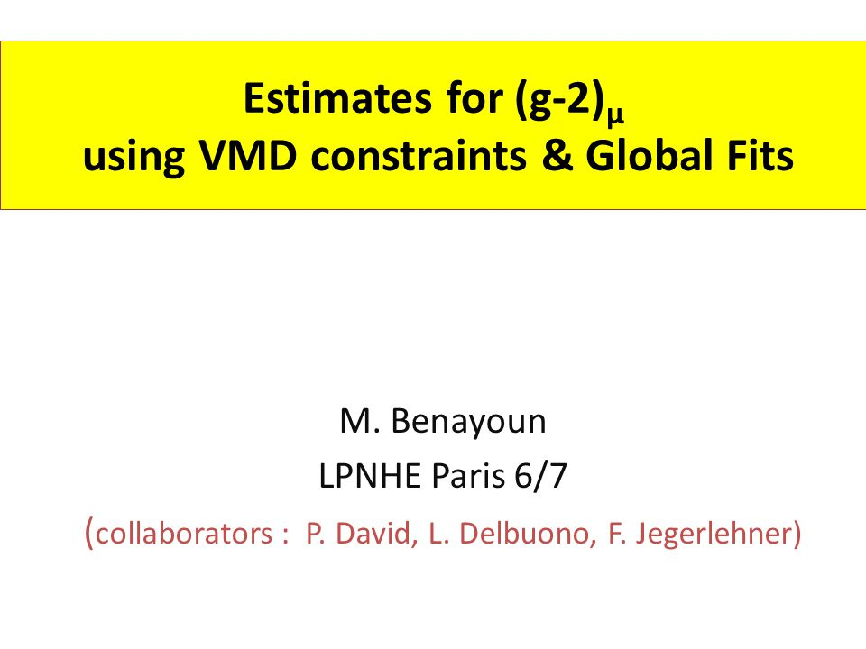 Estimates for (g-2) μ using VMD constraints & Global Fits M.