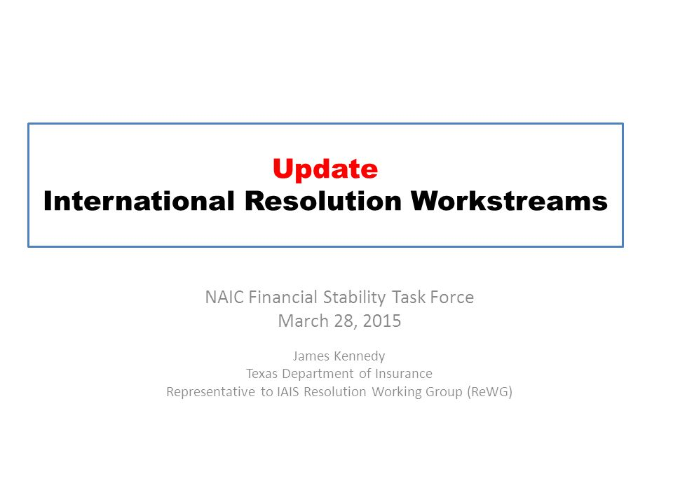IAIS Resolution Working Group (ReWG) ReWG reports to the IAIS Financial Stability Committee and the Technical Committee.