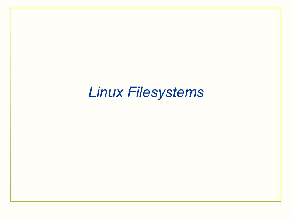 Linux Filesystems