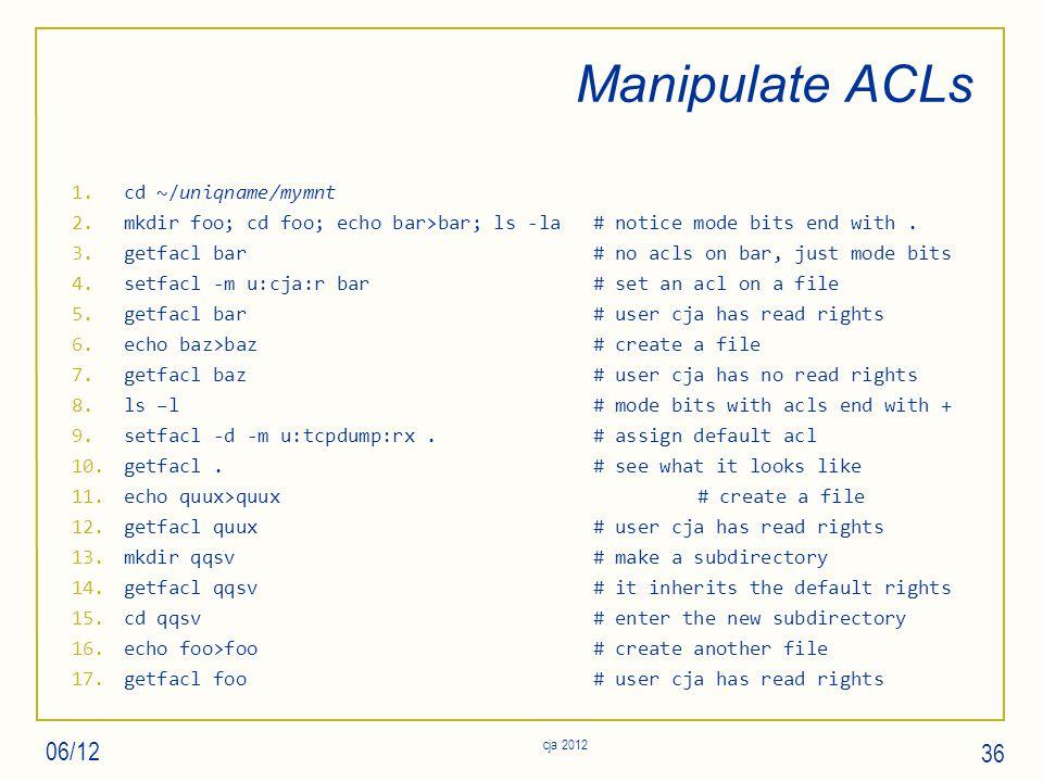 Manipulate ACLs 1.cd ~/uniqname/mymnt 2.mkdir foo; cd foo; echo bar>bar; ls -la# notice mode bits end with.