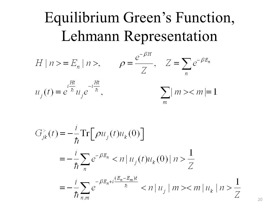 Equilibrium Green's Function, Lehmann Representation 20