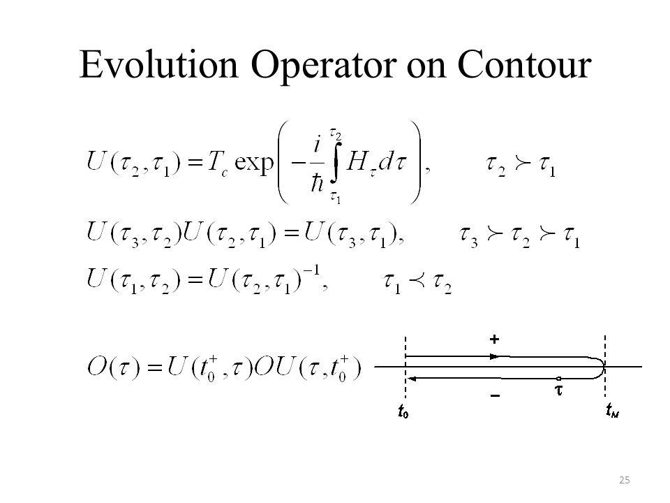 Evolution Operator on Contour 25