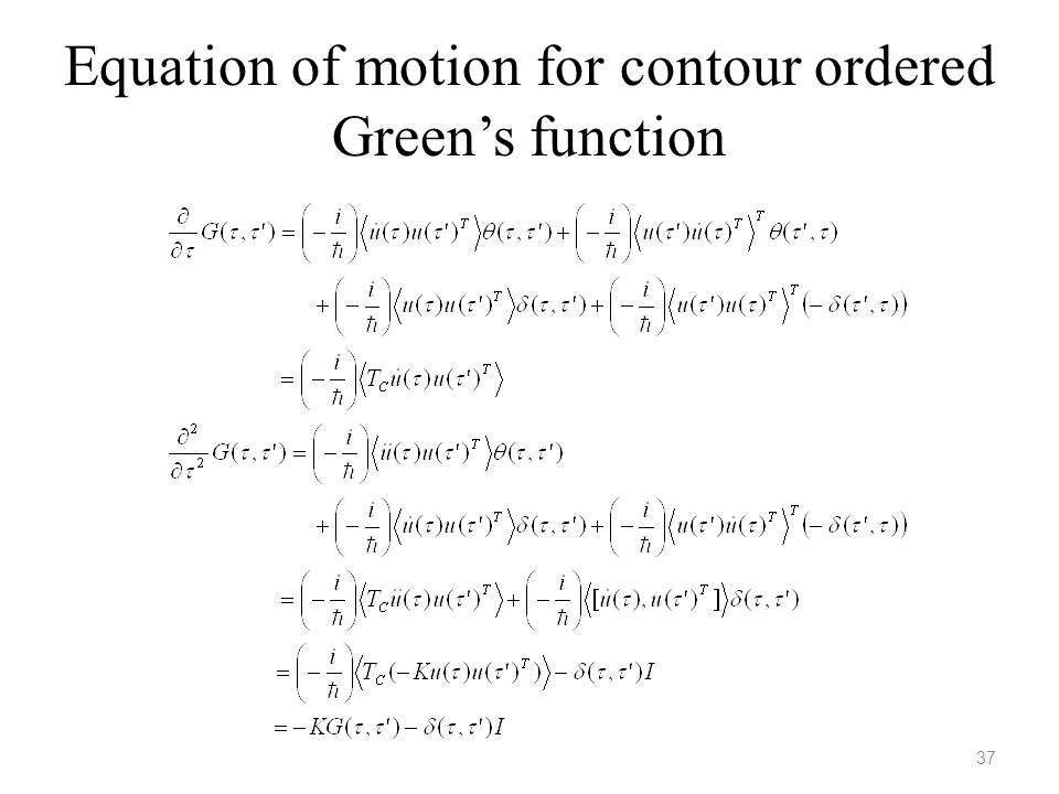 Equation of motion for contour ordered Green's function 37