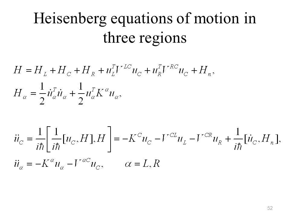 Heisenberg equations of motion in three regions 52