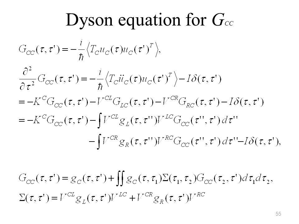Dyson equation for G CC 55