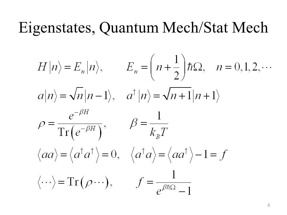 Eigenstates, Quantum Mech/Stat Mech 8