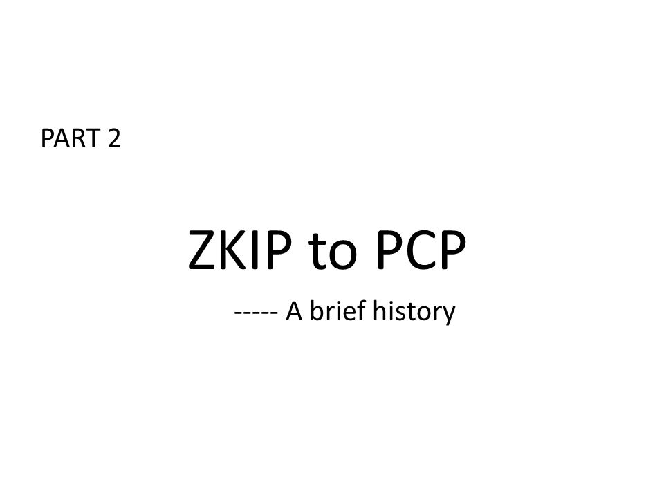 PART 2 ZKIP to PCP ----- A brief history