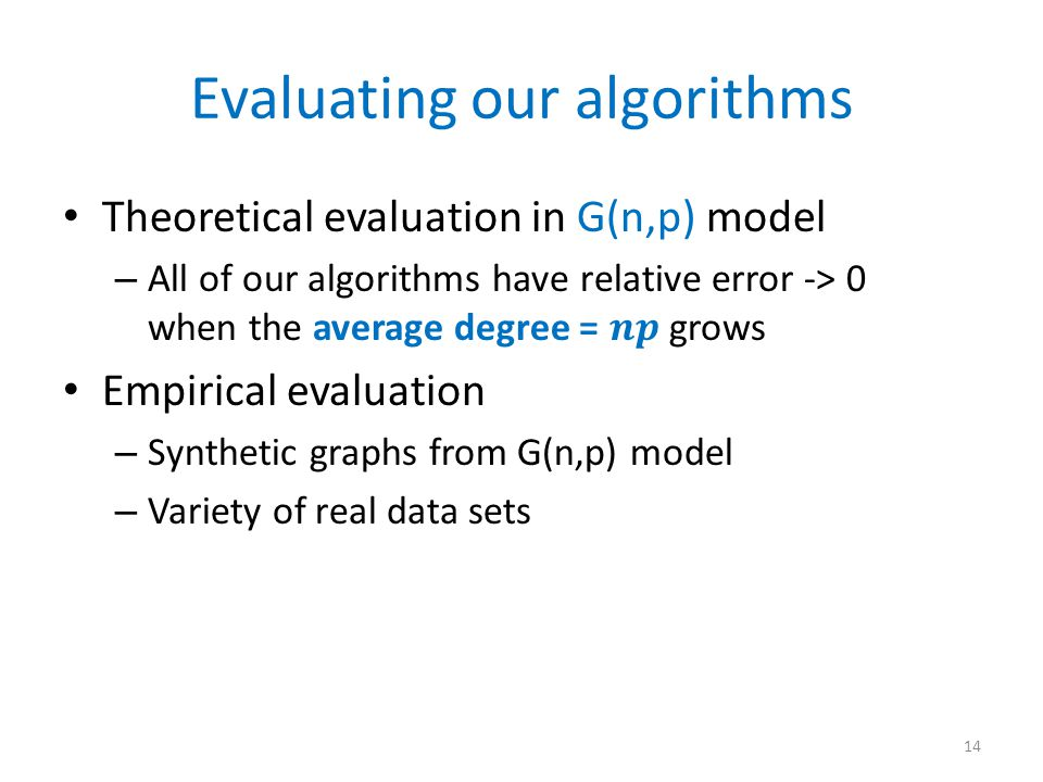 Evaluating our algorithms 14