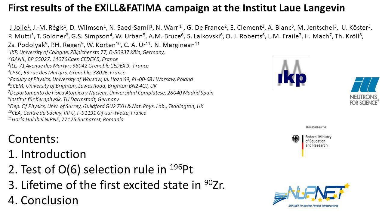 First results of the EXILL&FATIMA campaign at the Institut Laue Langevin J Jolie 1, J.-M. Régis 1, D. Wilmsen 1, N. Saed-Samii 1, N. Warr 1, G. De Fra