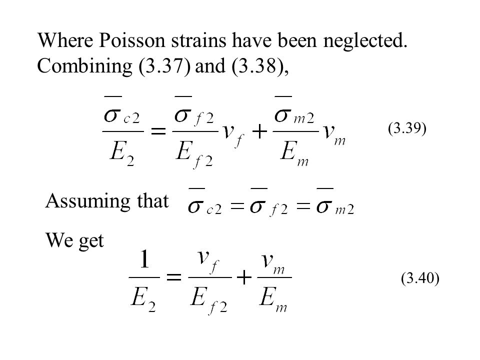 Where Poisson strains have been neglected. Combining (3.37) and (3.38), (3.39) Assuming that We get (3.40)