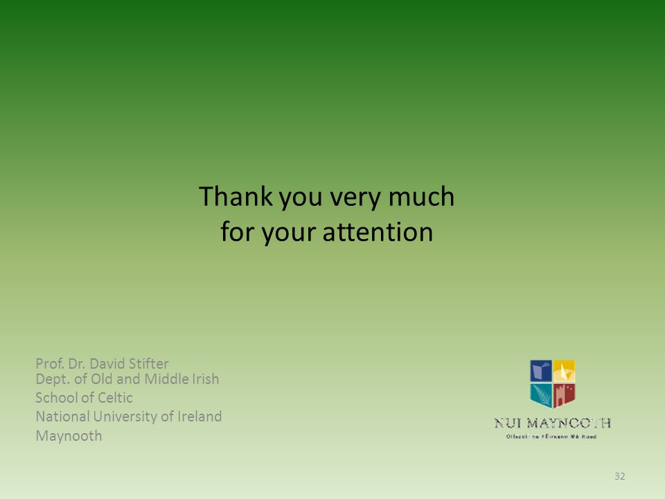 Thank you very much for your attention Prof. Dr. David Stifter Dept.