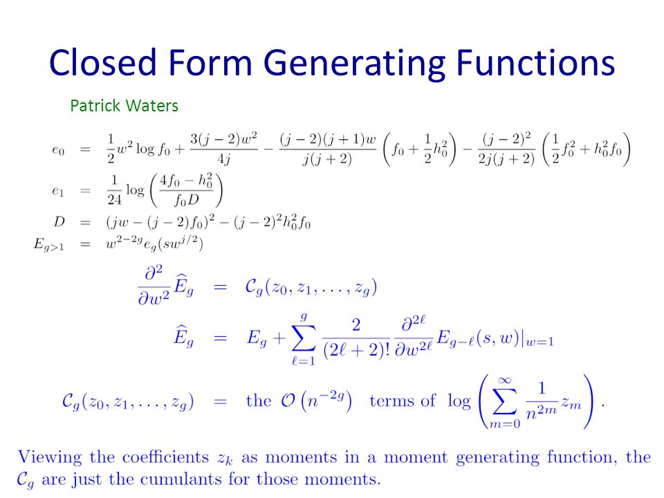 Closed Form Generating Functions Patrick Waters