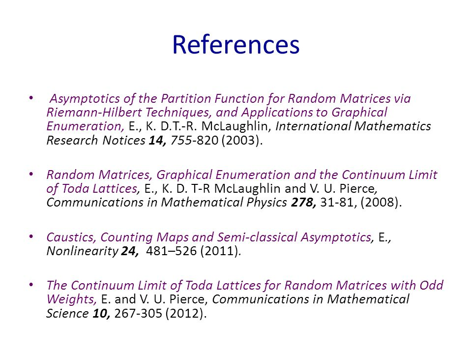 References Asymptotics of the Partition Function for Random Matrices via Riemann-Hilbert Techniques, and Applications to Graphical Enumeration, E., K.