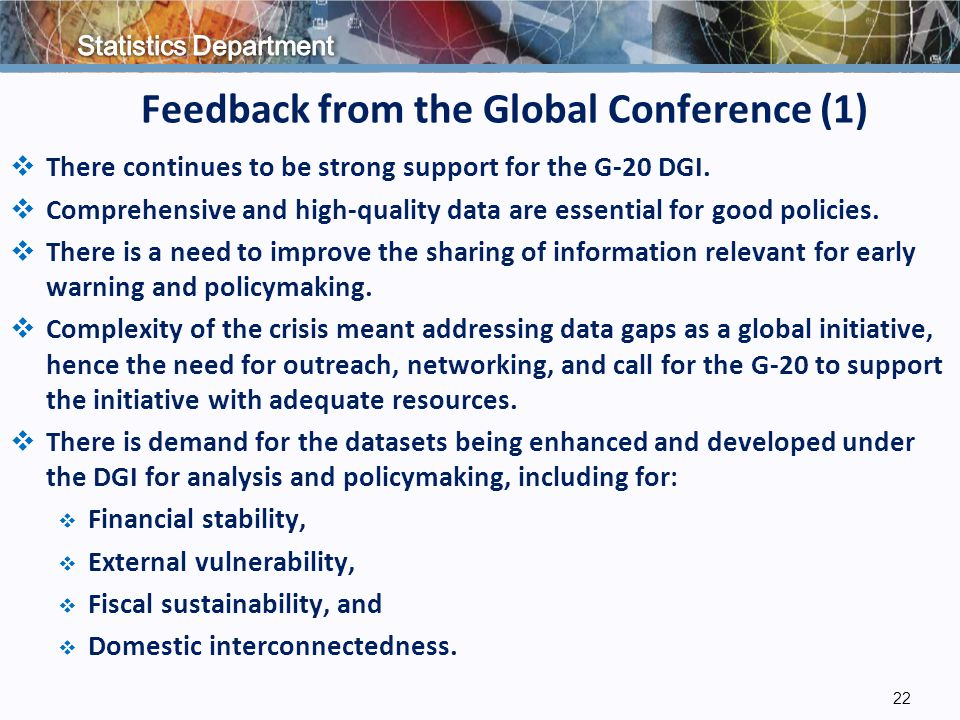 Feedback from the Global Conference (1)  There continues to be strong support for the G-20 DGI.