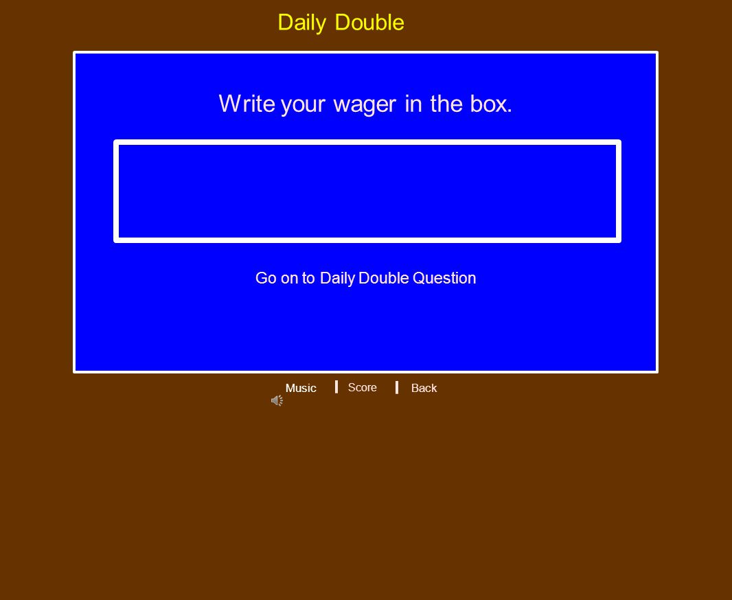 Write your wager in the box. Daily Double Music Score Back Go on to Daily Double Question