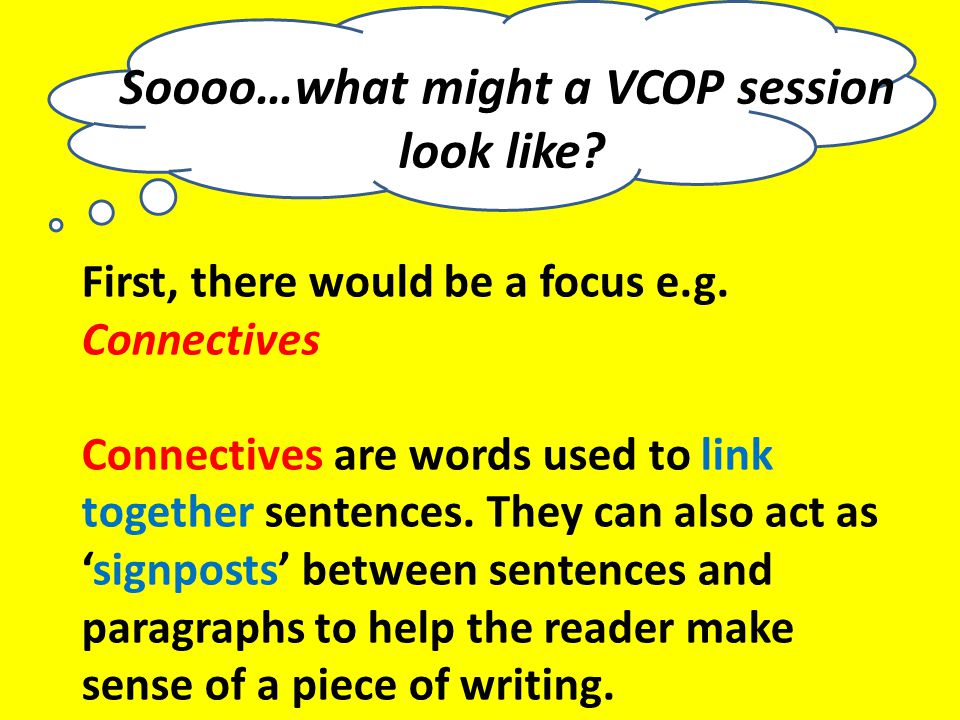 Soooo…what might a VCOP session look like. First, there would be a focus e.g.
