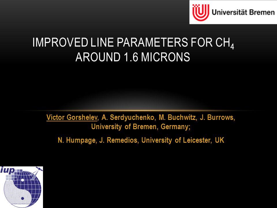 Victor Gorshelev, A. Serdyuchenko, M. Buchwitz, J. Burrows, University of Bremen, Germany; N. Humpage, J. Remedios, University of Leicester, UK IMPROV