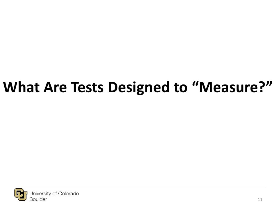 11 What Are Tests Designed to Measure
