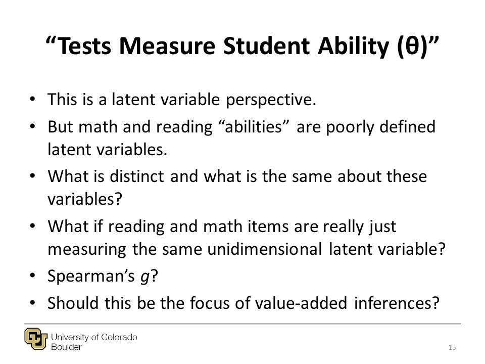 Tests Measure Student Ability (θ) This is a latent variable perspective.
