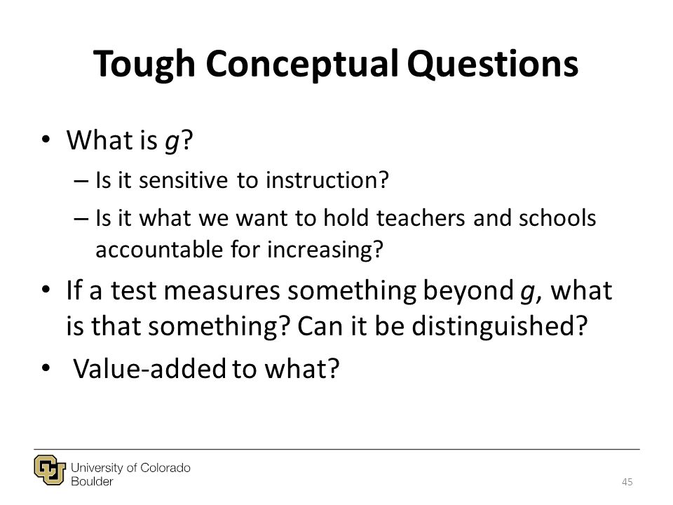 Tough Conceptual Questions What is g. – Is it sensitive to instruction.