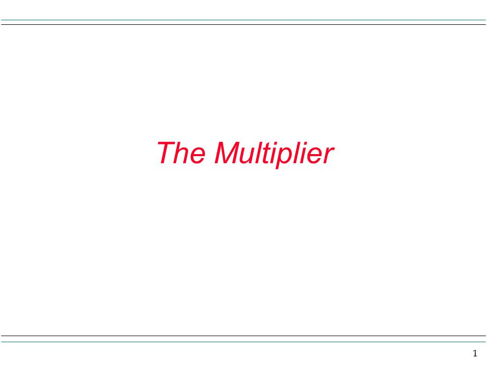 2 Multiplier You may recall the RGDP by the expenditure approach is made up of the real levels of C, I, G and Xn in the following way: RDGP = C + I + G + Xn.
