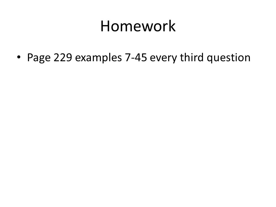Homework Page 229 examples 7-45 every third question
