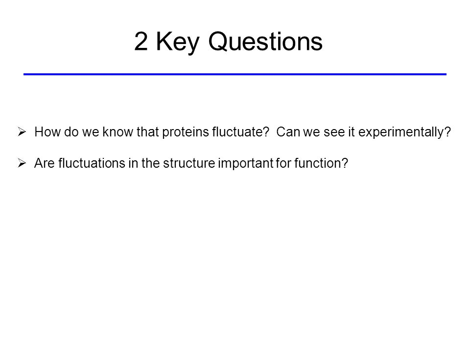  How do we know that proteins fluctuate. Can we see it experimentally.